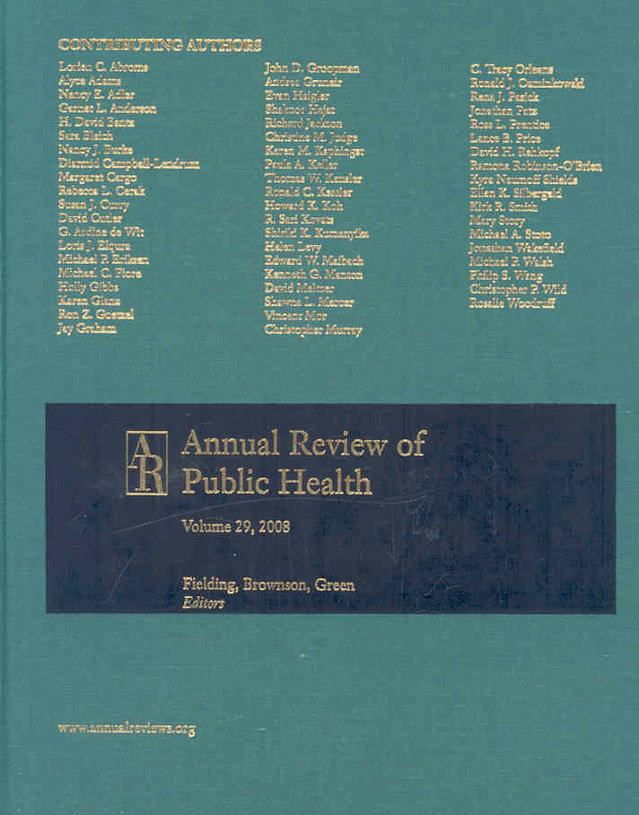 Annual Review of Public Health 2008 By Fielding, Jonathan E. (EDT)/ Brownson, Ross C. (EDT)/ Green, Lawrence W. (EDT)